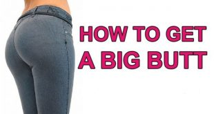 Make Your Butt Bigger Naturally