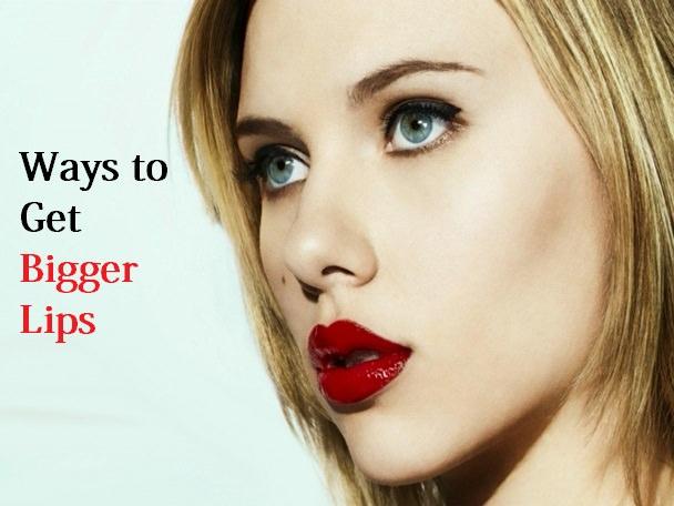 get bigger lips